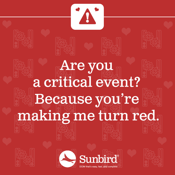 Are you a critical event? Because you're making me turn red.